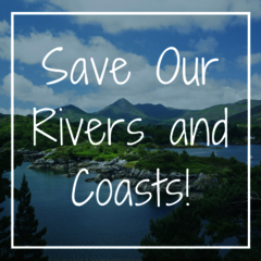 Save our rivers and coasts!
